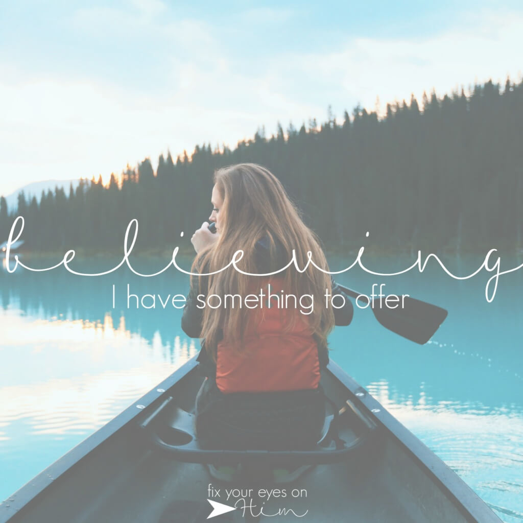 believing I have something to offer
