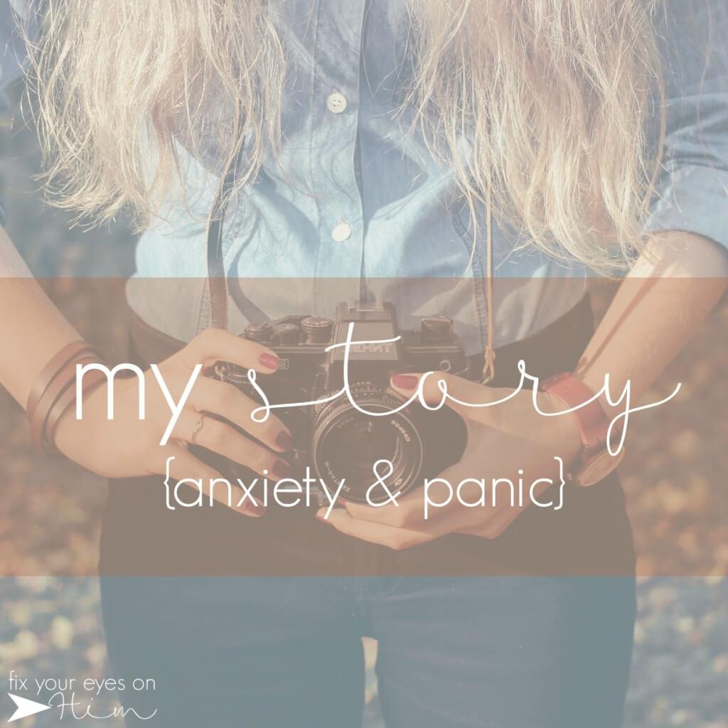 my story {anxiety & panic}   fixyoureyesonhim.com #anxiety #panic #faith