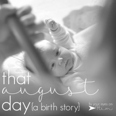 that august day : a birth story