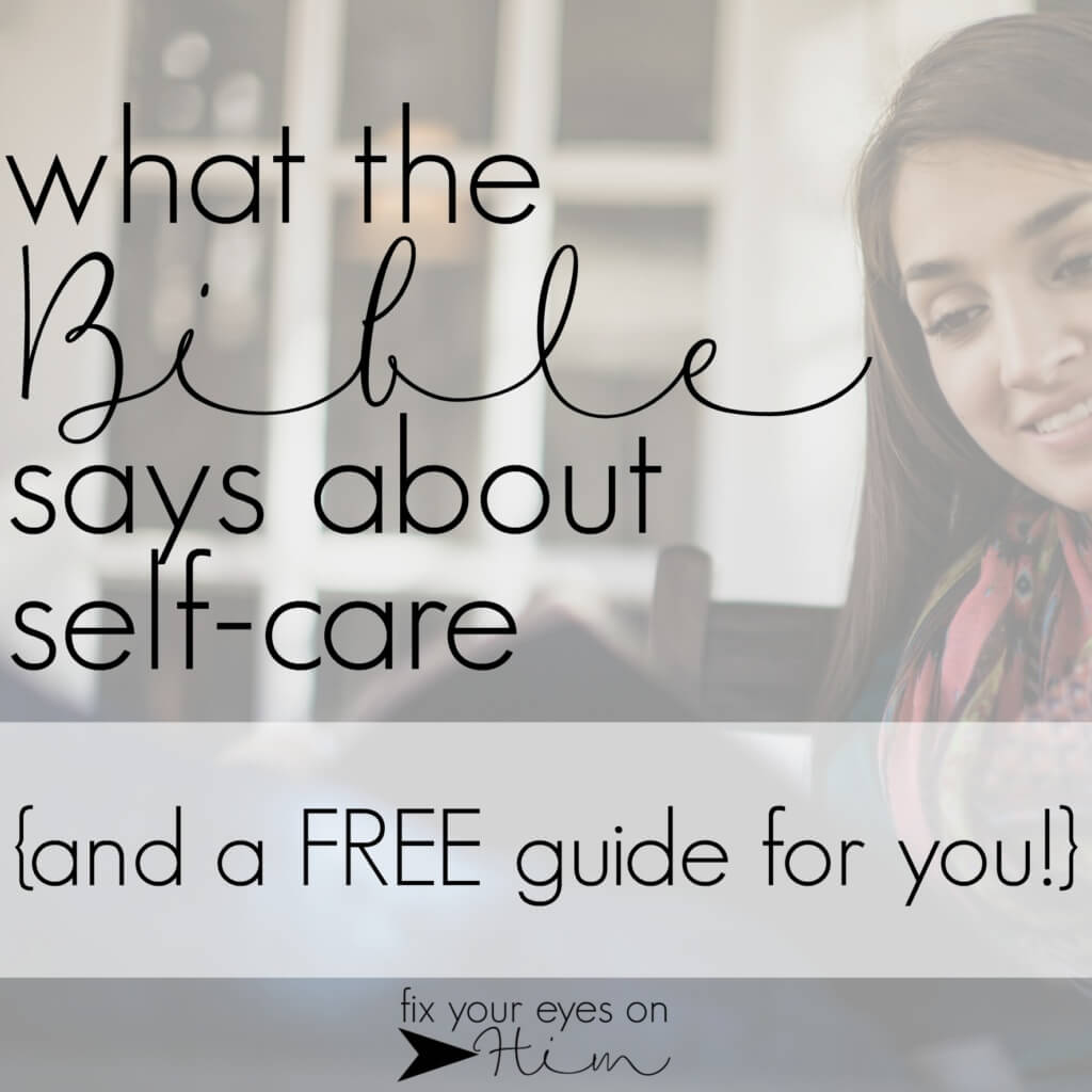 what the Bible says about self-care {& FREE guide!}