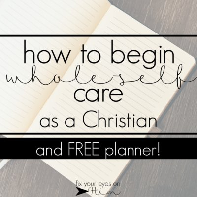 how to begin whole-self care as a Christian