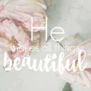 INSTANT DOWNLOAD 8x10 He makes all things beautiful printable