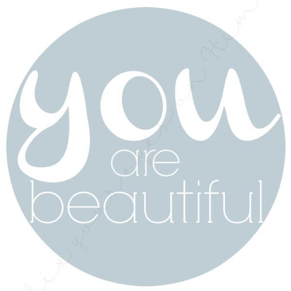 fixyoureyesonhim.com | You are beautiful 8x10 printable