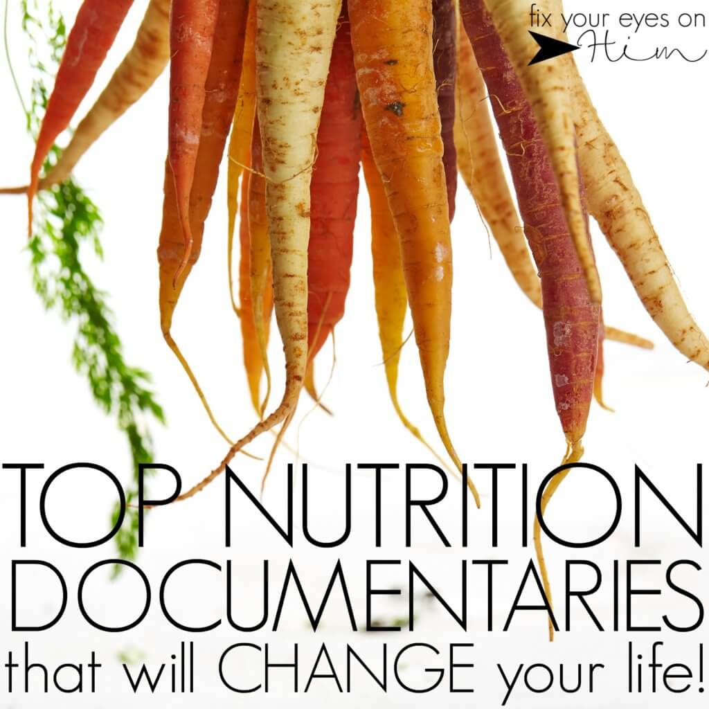 top nutrition documentaries that will change your life| fixyoureyesonhim.com #bodycare #nutrition #health
