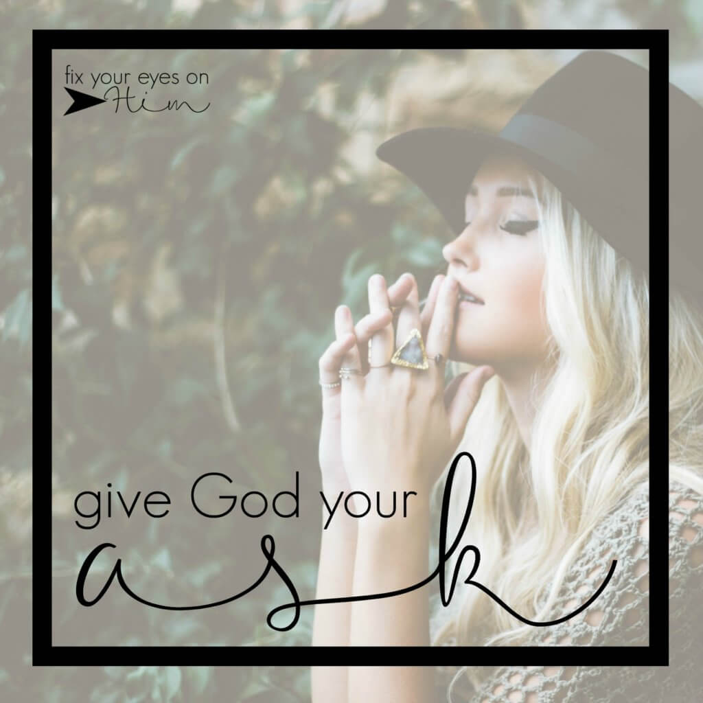 give God your ask