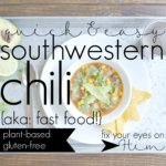 quick and easy southwestern chili {aka: fast food!}