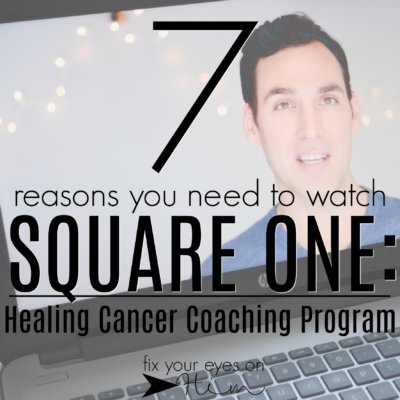 7 reasons you need to watch Square One: Healing Cancer Coaching Program