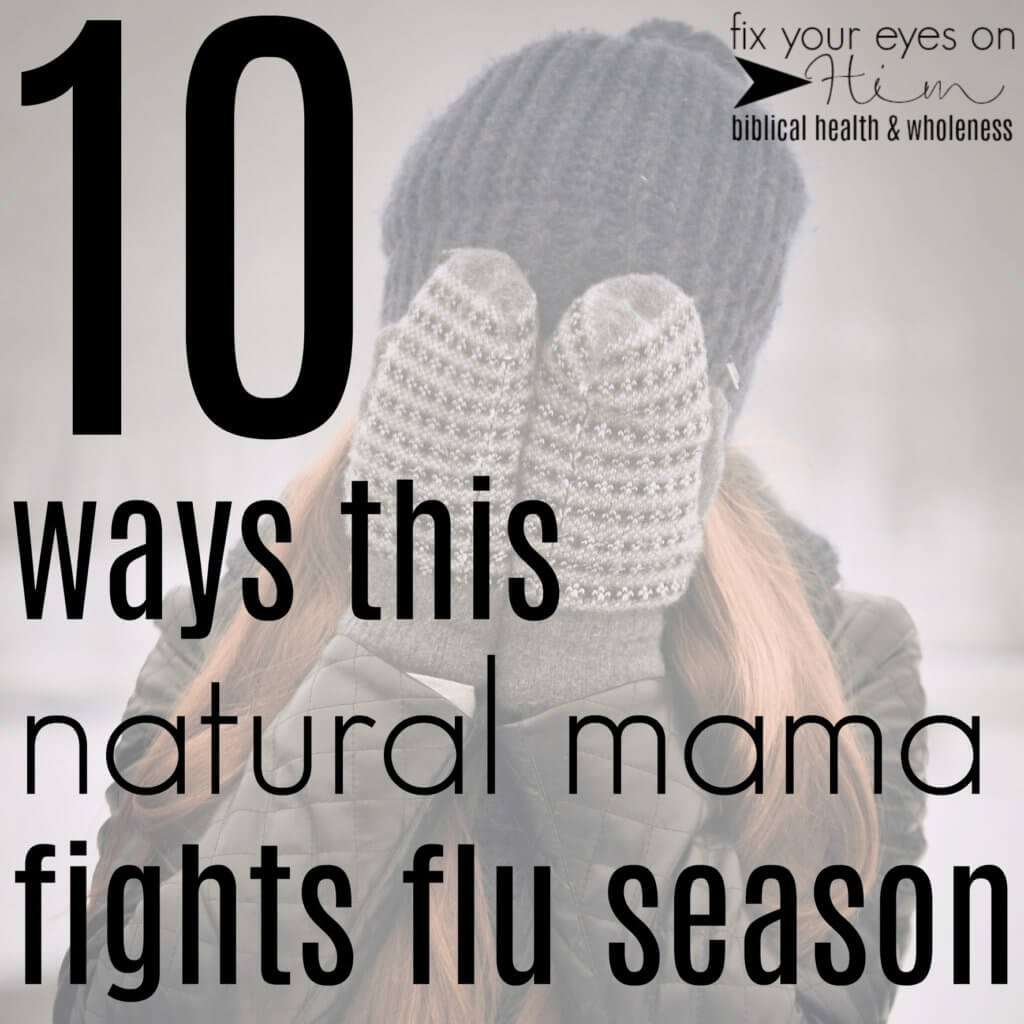 10 ways this natural mom fights flu season