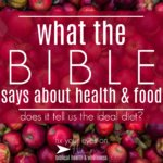 what the Bible says about health & food