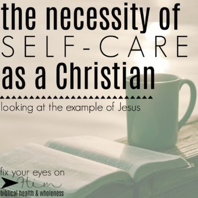 the necessity of self-care as a Christian