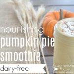 nourishing pumpkin pie smoothie