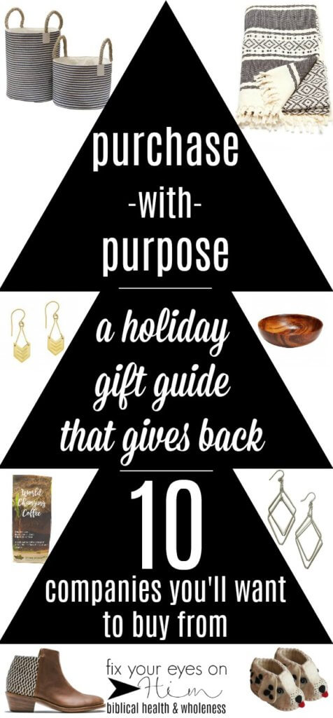 purchase with purpose: a holiday gift guide | fixyoureyesonhim.com #far #trade #ethical #gift #gifts #guide #holidays #Christmas #Christian #faith #based #mission #missional #purchase #purpose #give #back #good #goods #give #sustainable #shopping #fashion #decor #bags #toys #hats #boots #shoes #totes #jewelry #accessories