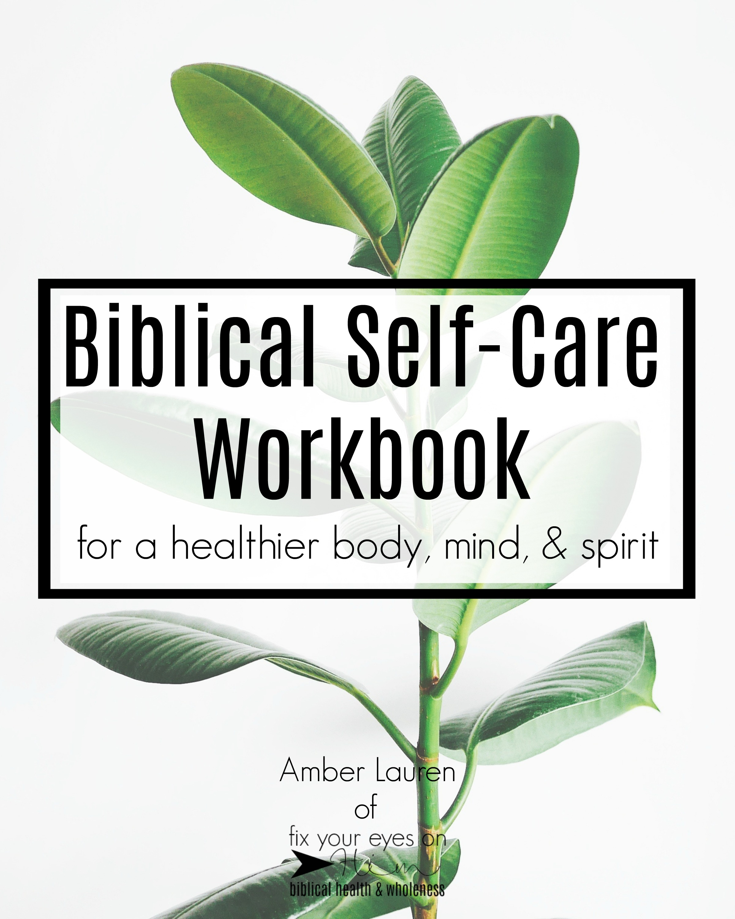 INSTANT DOWNLOAD: Biblical Self-Care Workbook
